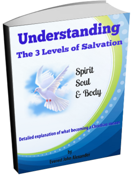 Understanding the 3 Levels of Salvation Christian Ebook